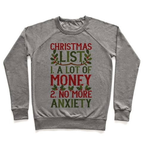 Christmas List: A Lot Of Money, No More Anxiety Pullover