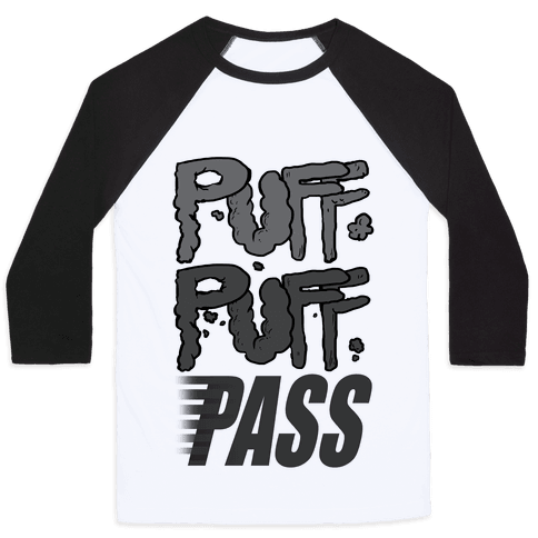 Puff Puff Pass Baseball Tee