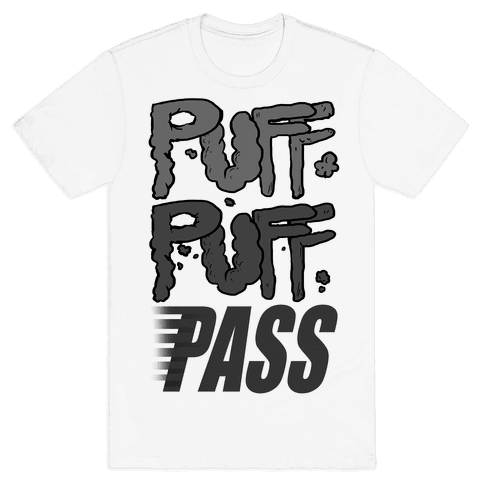 Puff Puff Pass Mens T-Shirt