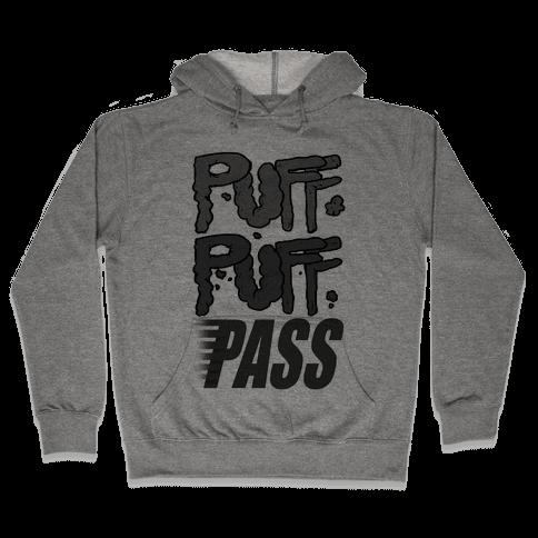 Puff Puff Pass Hooded Sweatshirt