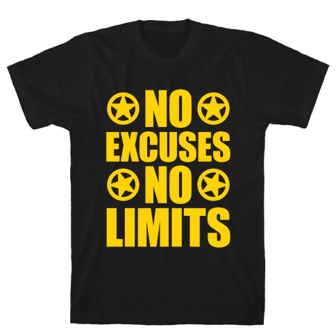 No Excuses No Limits Mens T-Shirt