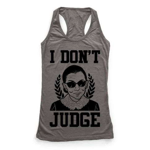 I Don't Judge Racerback Tank Top
