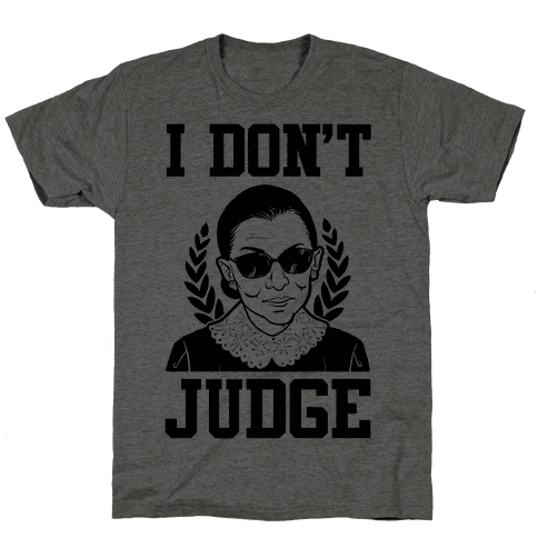I Don't Judge Mens T-Shirt
