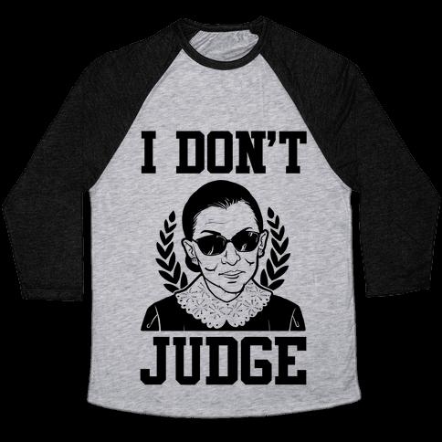 I Don't Judge Baseball Tee