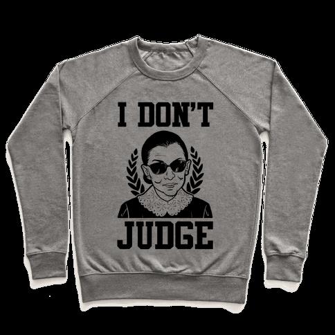 I Don't Judge Pullover