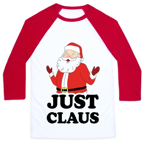 Just Claus Baseball Tee