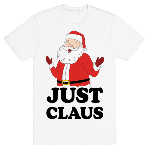 Just Claus Mens T-Shirt