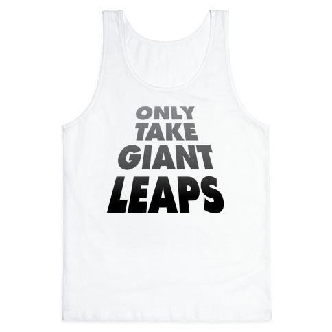 Only Take Giant Leaps Tank Top