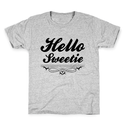Hello Sweetie Kids T-Shirt