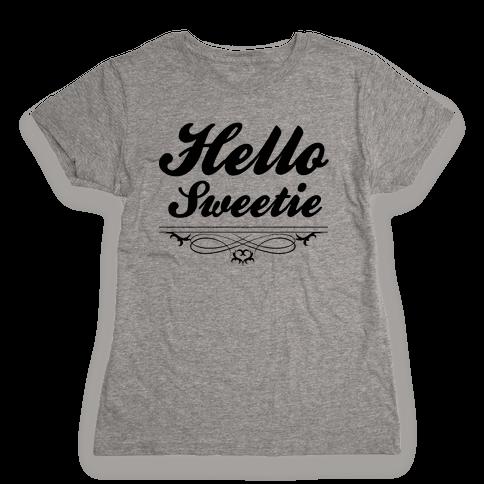 Hello Sweetie Womens T-Shirt