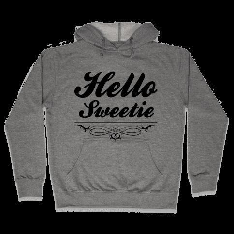 Hello Sweetie Hooded Sweatshirt