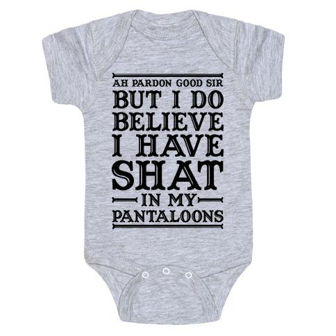 I Do Believe I Have Shat in My Pantaloons Baby Onesy