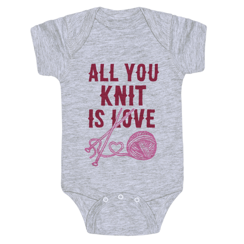 All You Knit Is Love Baby Onesy