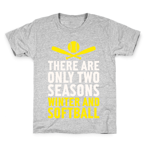 There Are Only Two Seasons Kids T-Shirt