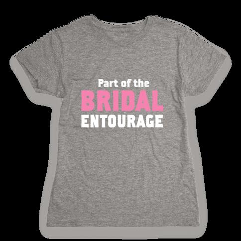 Part of the Bridal Entourage (Juniors) Womens T-Shirt