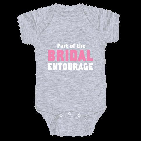Part of the Bridal Entourage (Juniors) Baby Onesy