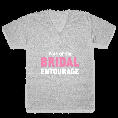 Part of the Bridal Entourage (Juniors) V-Neck Tee Shirt