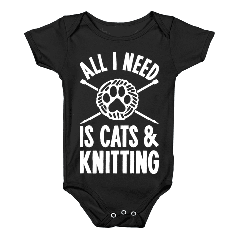 All I Need Is Cats & Knitting Baby Onesy