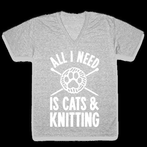 All I Need Is Cats & Knitting V-Neck Tee Shirt