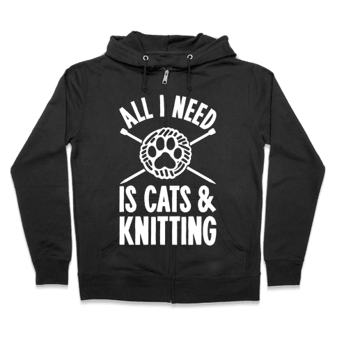 All I Need Is Cats & Knitting Zip Hoodie