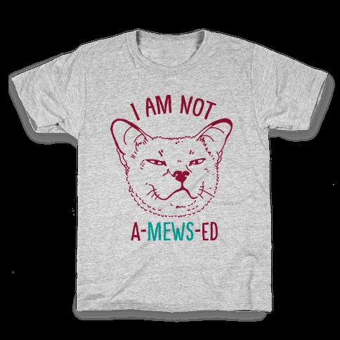 I am Not A-Mews-ed Kids T-Shirt