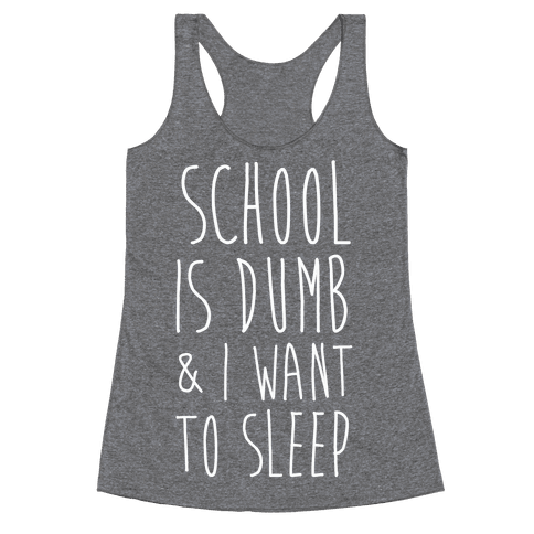 School is Dumb Racerback Tank Top