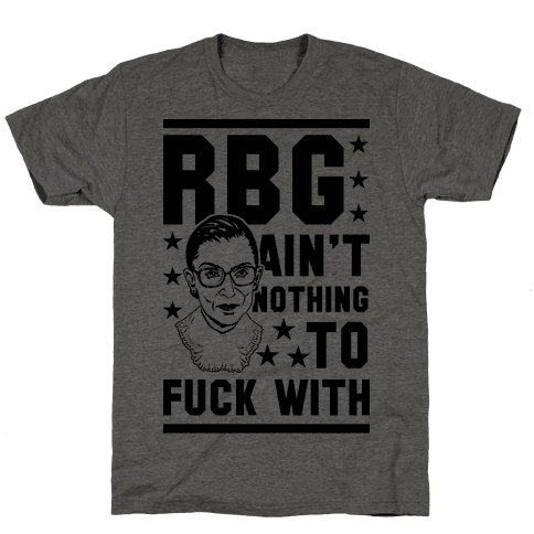 RBG Ain't Nothing To Fuck With