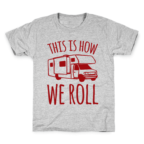 This Is How We Roll (RV) Kids T-Shirt
