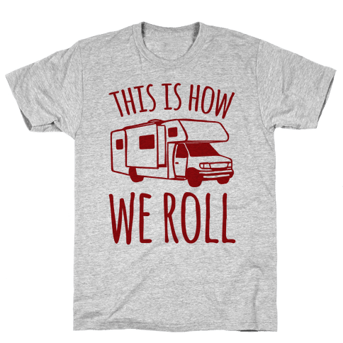 This Is How We Roll (RV) Mens T-Shirt