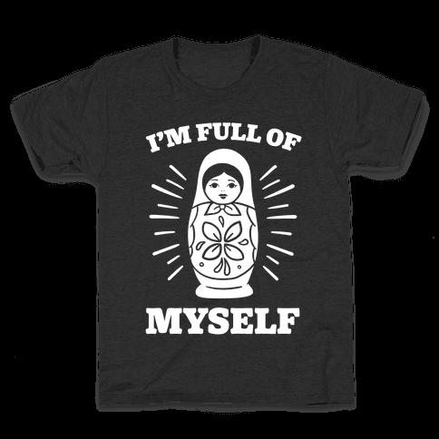 I'm Full Of Myself Kids T-Shirt