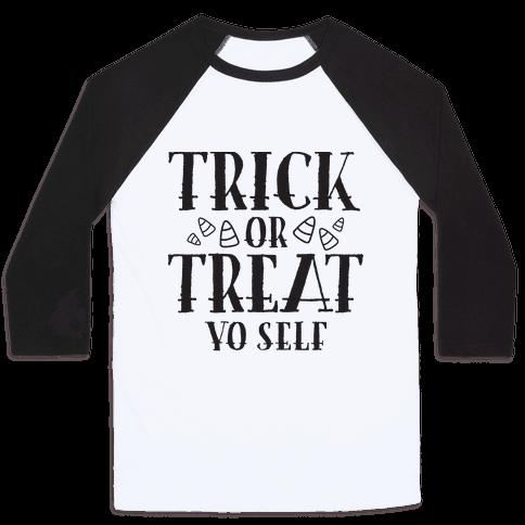 Trick Or Treat Yo Self Baseball Tee