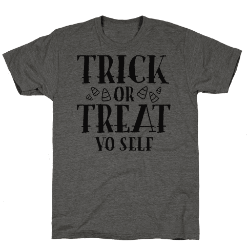 Trick Or Treat Yo Self Mens T-Shirt