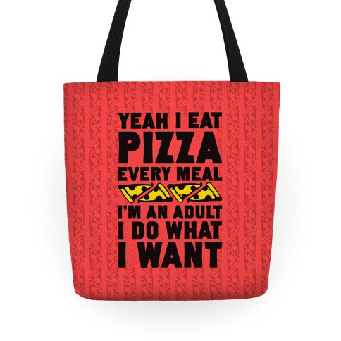 Yeah I Eat Pizza Every Meal Tote