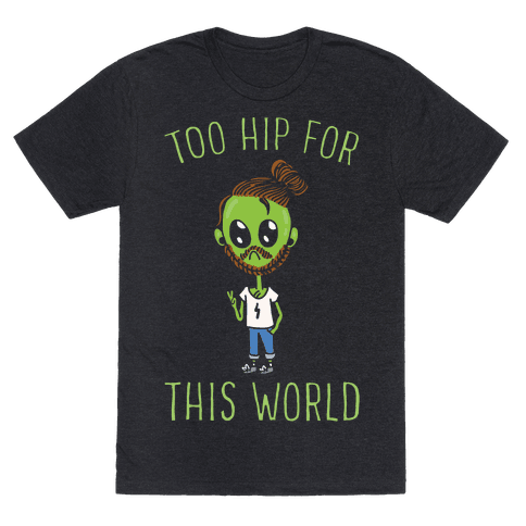 Too Hip For This World