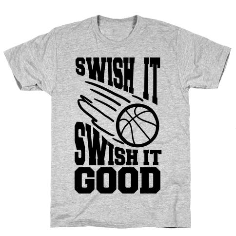 Swish It Swish It Good