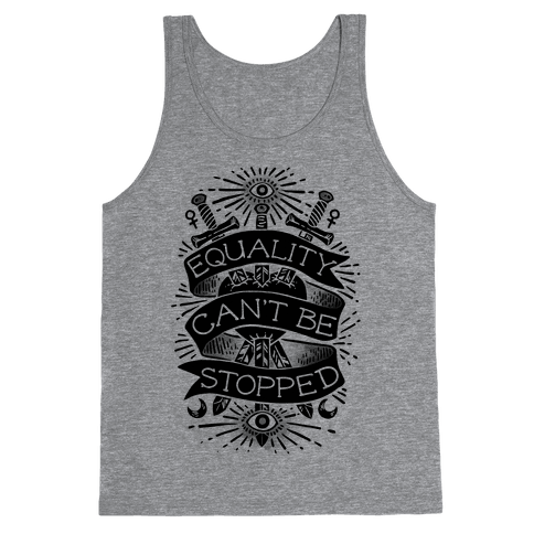 Equality Can't Be Stopped Tank Top