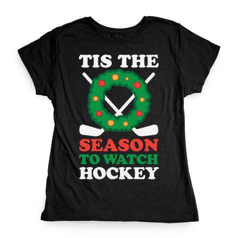 'Tis The Season To Watch Hockey Womens T-Shirt