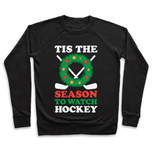 'Tis The Season To Watch Hockey Pullover