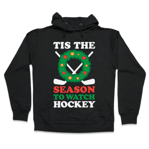 'Tis The Season To Watch Hockey Hooded Sweatshirt