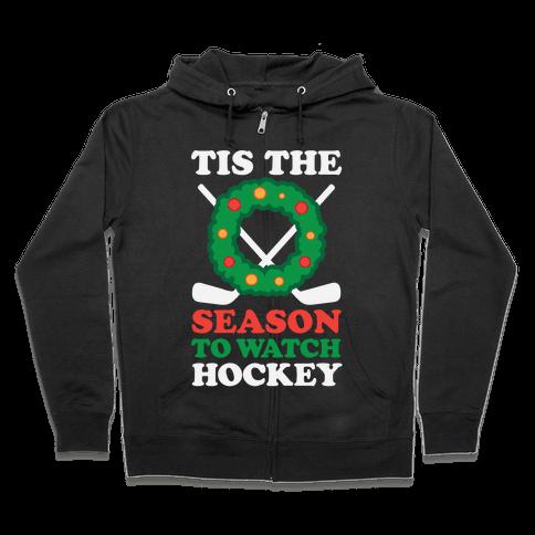 'Tis The Season To Watch Hockey Zip Hoodie