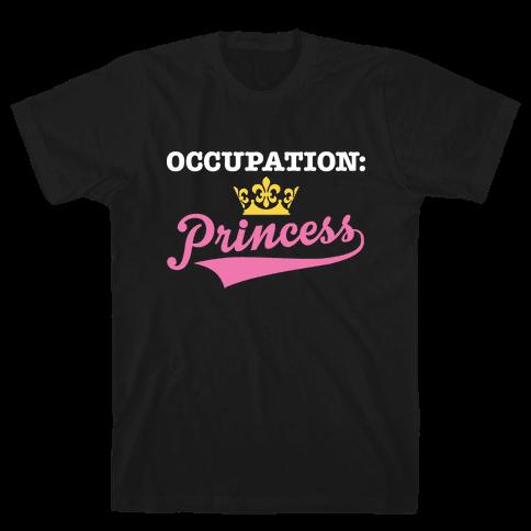Occupation: Princess Mens T-Shirt