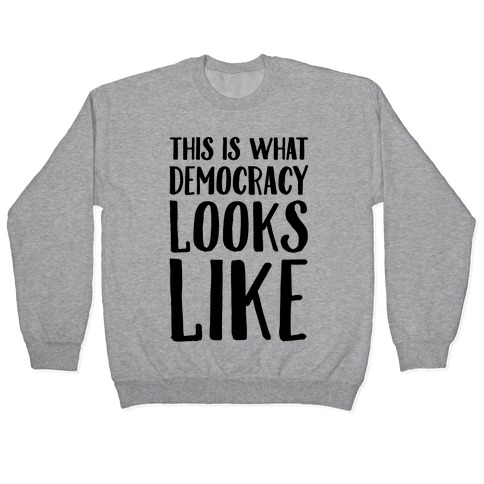 This Is What Democracy Looks Like Pullover