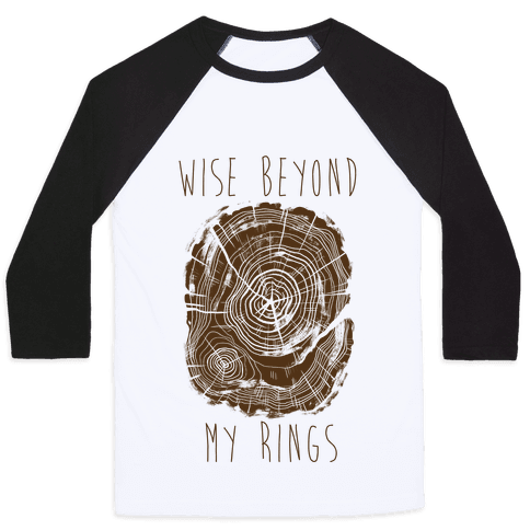 Wise Beyond My Rings Baseball Tee