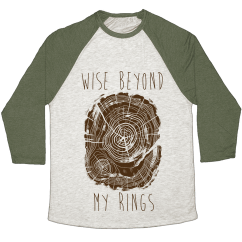 Wise Beyond My Rings Baseball Tee