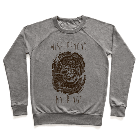 Wise Beyond My Rings Pullover