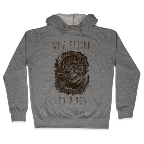 Wise Beyond My Rings Hooded Sweatshirt