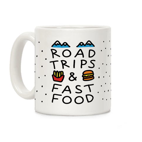 Road Trips And Fast Food Coffee Mug
