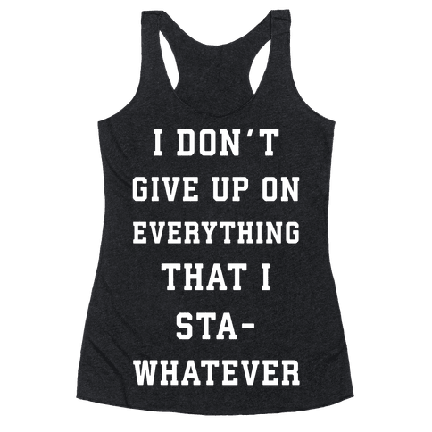 I Dont Give Up on Everything