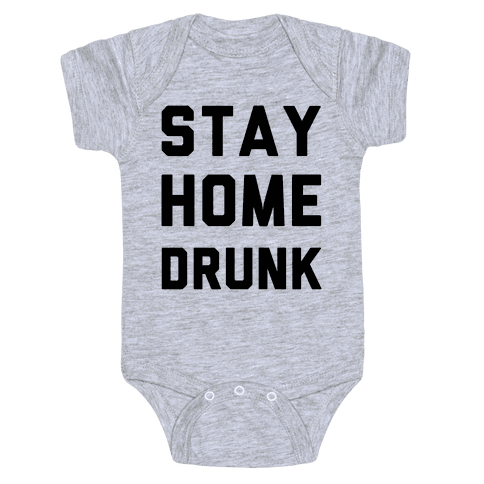 Stay Home Drunk Baby Onesy