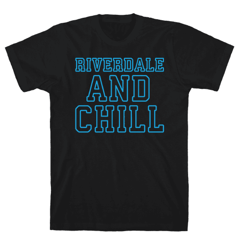 Riverdale and Chill Parody White Print Mens T-Shirt